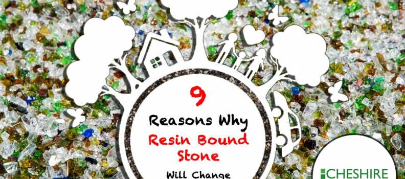 9 Reasons Why Resin Bound Stone Will Change Your Life…
